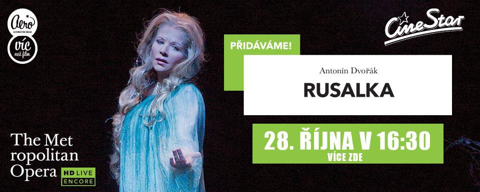 A. Dvořák: Rusalka (záznam z Metropolitní opery New York)