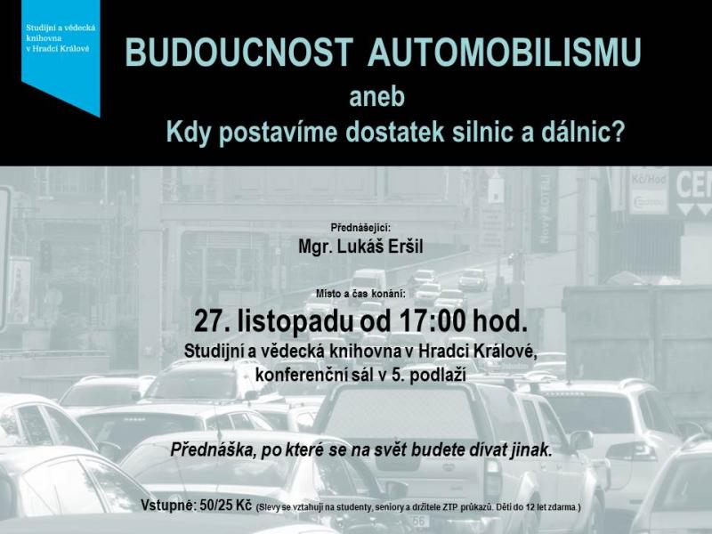 Mgr. Lukáš Eršil: Budoucnost automobilismu aneb Kdy postavíme dostatek silnic a dálnic?