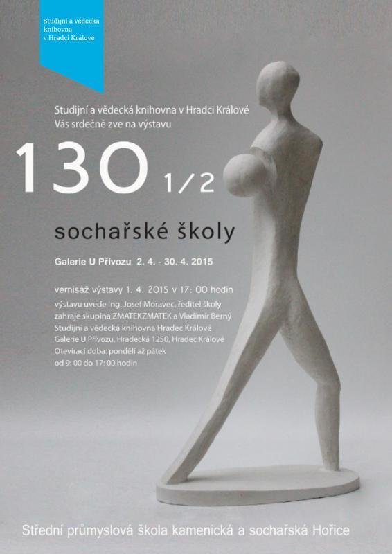 Výstava: 130 1/2 Sochařské školy