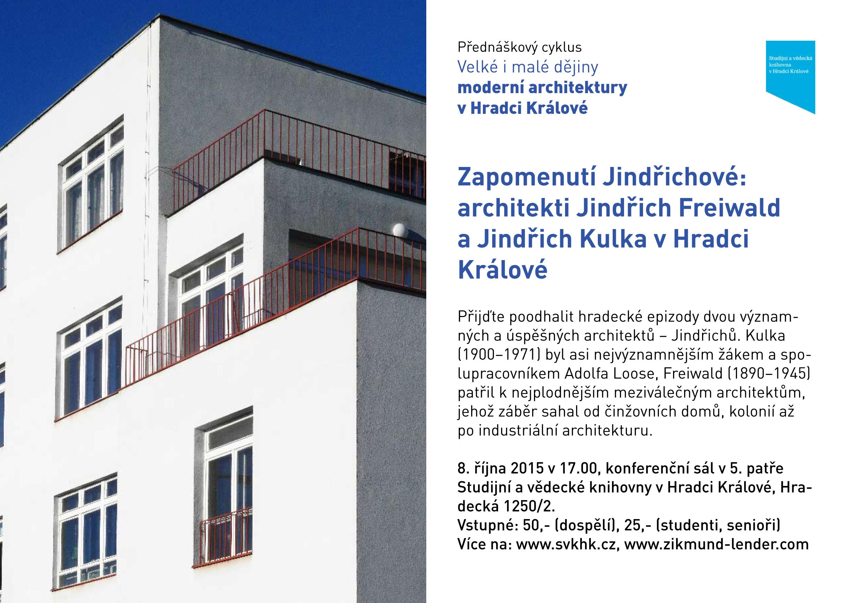 Zapomenutí Jindřichové: architekti Jindřich Freiwald a Jindřich Kulka v Hradci Králové